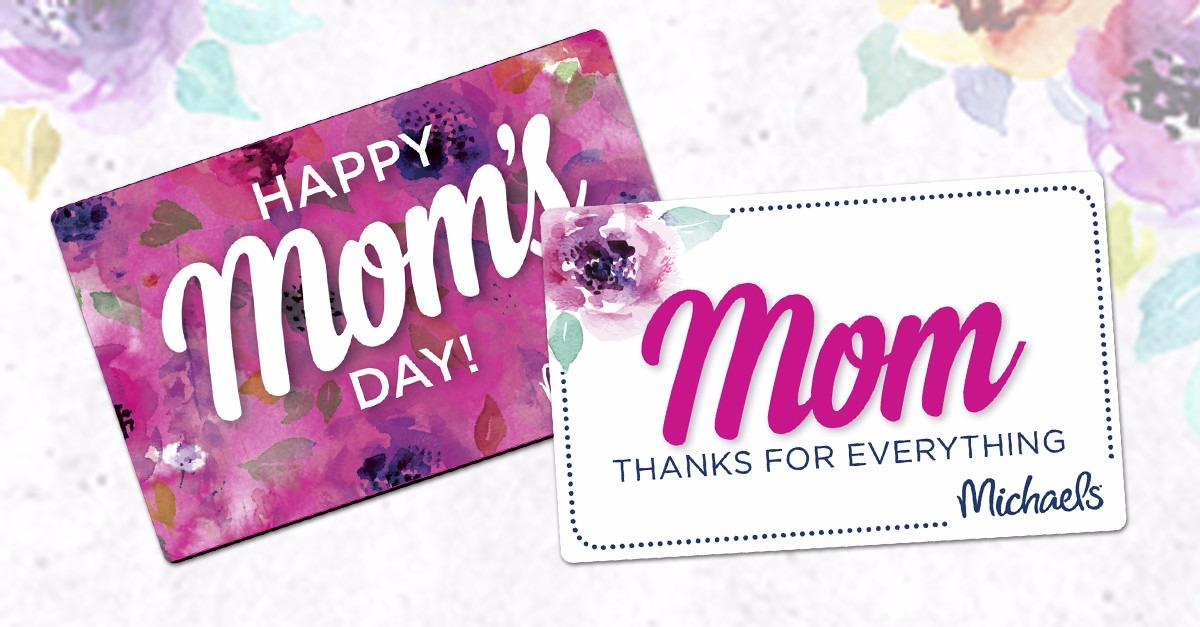 Grab a Michaels Gift Card & Make Mom's Day!