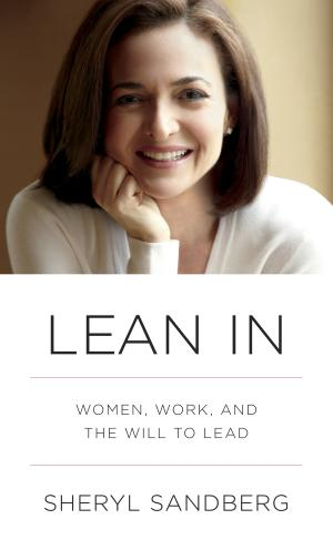 "This book cover image released by Alfred A. Knopf shows ""Lean In: Women, Work, and the Will to Lead"" by Sheryl Sandberg. (AP Photo/Alfred A. Knopf)"