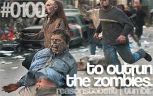 To outrun the zombies!