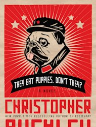 "In this book cover image released by Twelve, ""They Eat Puppies, Don't They?"" by Christopher Buckley, is shown. (AP Photo/Twelve)"