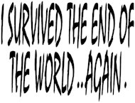 Lead Generation – Do Not Presume You Are Not Needed image I survived the end of the world again