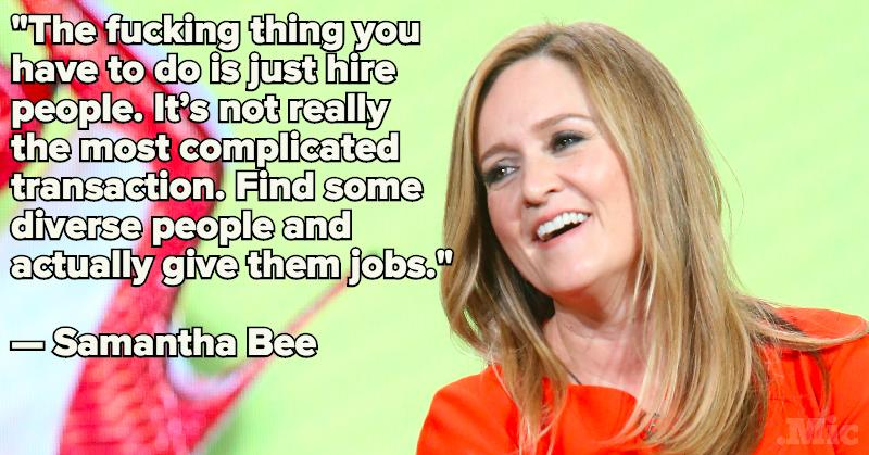 Samantha Bee Perfectly Explains the Key to Making Hollywood More Diverse