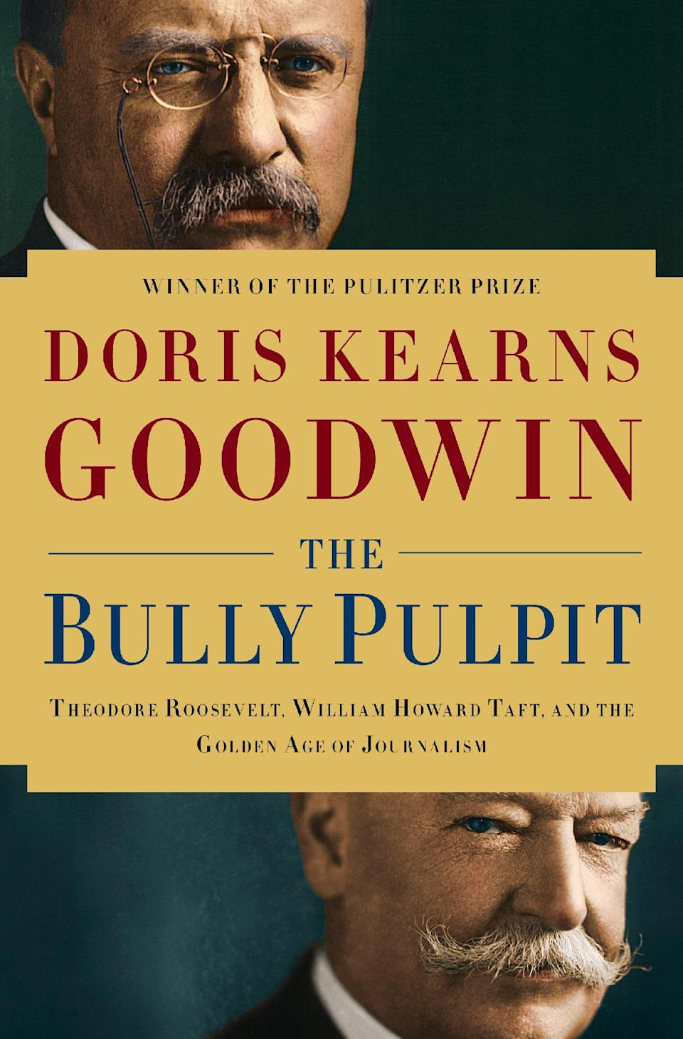 "This book cover image released by Simon & Schuster shows ""The Bully Pulpit: Theodore Roosevelt, William Howard Taft, and the Golden Age of Journalism,"" by Doris Kearns Goodwin. The book will be released on Nov. 5. (AP Photo/Simon & Schuster)"