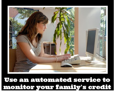 Use an automated service to monitor your family's credit