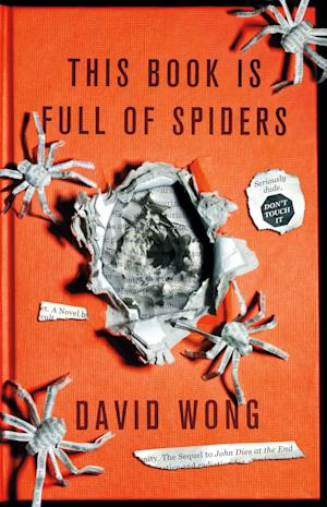 """This cover image released by Thomas Dunne Books shows """"This Book is Full of Spiders,"""" by David Wong. (AP Photo/Thomas Dunne Books)"""