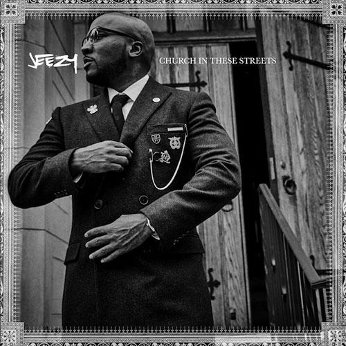 Premiere: Here's the Artwork to Jeezy's 'Church In These Streets'