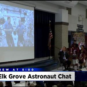 Elk Grove Students Get Close Encounter With NASA Astronauts In Orbit