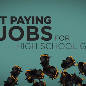 BEST PAYING JOBS FOR HIGH SCHOOL GRADS