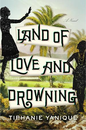"This book cover image released by Riverhead Books shows ""Land of Love and Drowning,"" by Tiphanie Yanique. (AP Photo/Riverhead)"