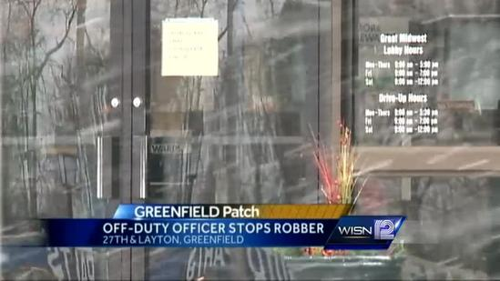 Off-duty MPD officer nabs Greenfield robber