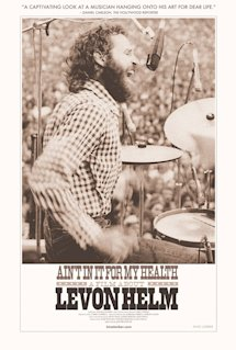 Poster of Ain't In It For My Health: A Film About Levon Helm