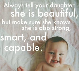 It's important to compliment your daughter on more than her looks.