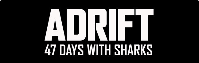 Adrift: 47 Days with Sharks
