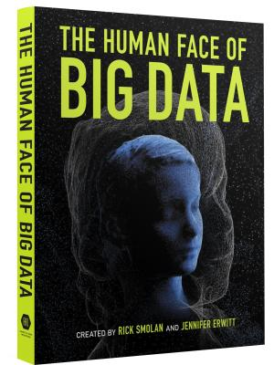 "This book cover image released by Against All Odds Productions  shows ""The Human Face of Big Data,"" by Rick Smolan and Jennifer Erwitt. At nearly five pounds (a companion iPad app is available), it is being delivered Tuesday by the publisher to what it calls some of the world's most influential people, including the CEOs of Yahoo and Starbucks and Amazon, Oprah Winfrey and New York Mayor Michael Bloomberg. The goal, say those behind the project, is to ""ignite a conversation about an extraordinary knowledge revolution."" (AP Photo/Against All Odds Productions)"