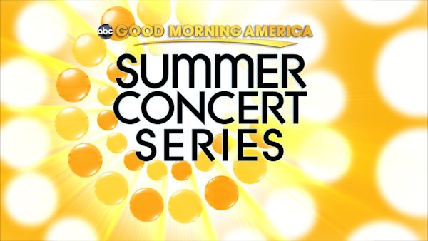 Good Morning America's Hottest Summer Concert Series