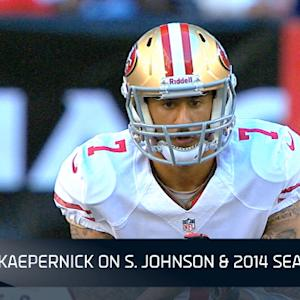 San Francisco 49ers Kaepernick: 'Whoever is out there, I'll be throwing to'