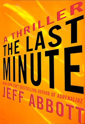 """This book cover image released by Grand Central Publishing shows """"The Last Minute,"""" by Jeff Abbott. (AP Photo/Grand Central Publishing)"""