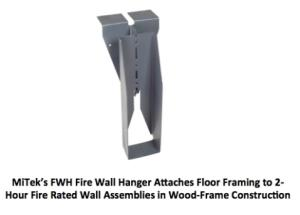 MiTek Releases FWH Fire Wall Hanger, A New USP Structural Connector Product
