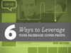 6 Ways To Leverage Your Facebook Cover Photo