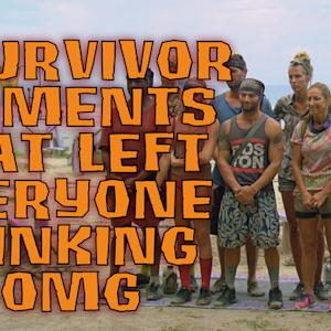 Survivor - 6 Survivor Moments That Left Everyone Thinking OMG