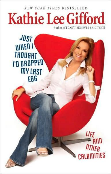 """Just When I Thought I Dropped My Last Egg"" by Kathie Lee Gifford"