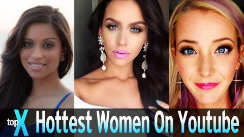 Top 10 Hottest Women on YouTube - TopX Ep.23