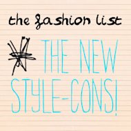 The Fashion List: New Style-cons!