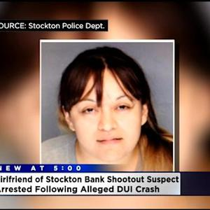 Girlfriend Of Stockton Bank Robbery Suspect Arrested
