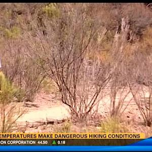 Hot temperatures make dangerous hiking conditions