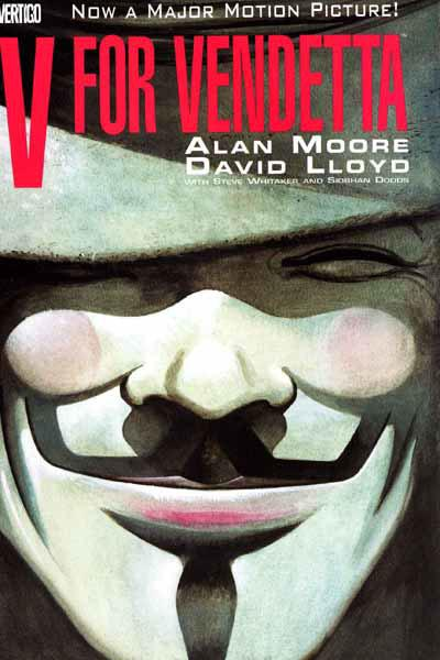 V for Vendetta (1982)  Alan Moore's antihero 'V' wears a Guy Fawkes mask - a symbol since adopted by Anonymous and anticapitalist protesters worldwide. This thinly veiled attack on Margaret Thatcher's