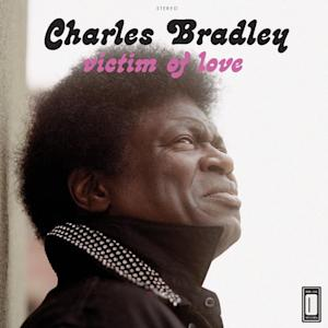 "This CD cover image released by Daptone shows ""Victim of Love,"" by Charles Bradley. (AP Photo/Daptone)"