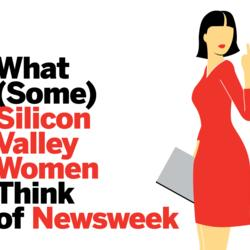 What (Some) Silicon Valley Women Think OfNewsweek