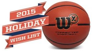 Holiday Wish List 2015: Wilson X Connected Basketball