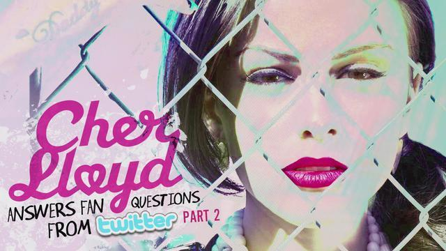 Cher Lloyd Answers Fan Twitter Questions Pt. 2