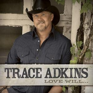 "This CD cover image released by Show Dog Universal Music shows ""Love Will..."", the latest release by Trace Adkins. (AP Photo/Show Dog Universal Music)"