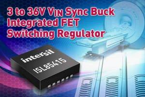 Intersil's Versatile Full Synchronous Buck Regulator Features Wide 3V to 36V Input Range and Internal Compensation