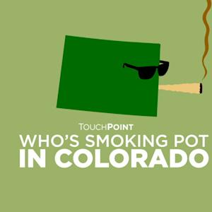 WHO'S SMOKING POT IN COLORADO