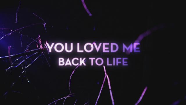 Loved Me Back to Life