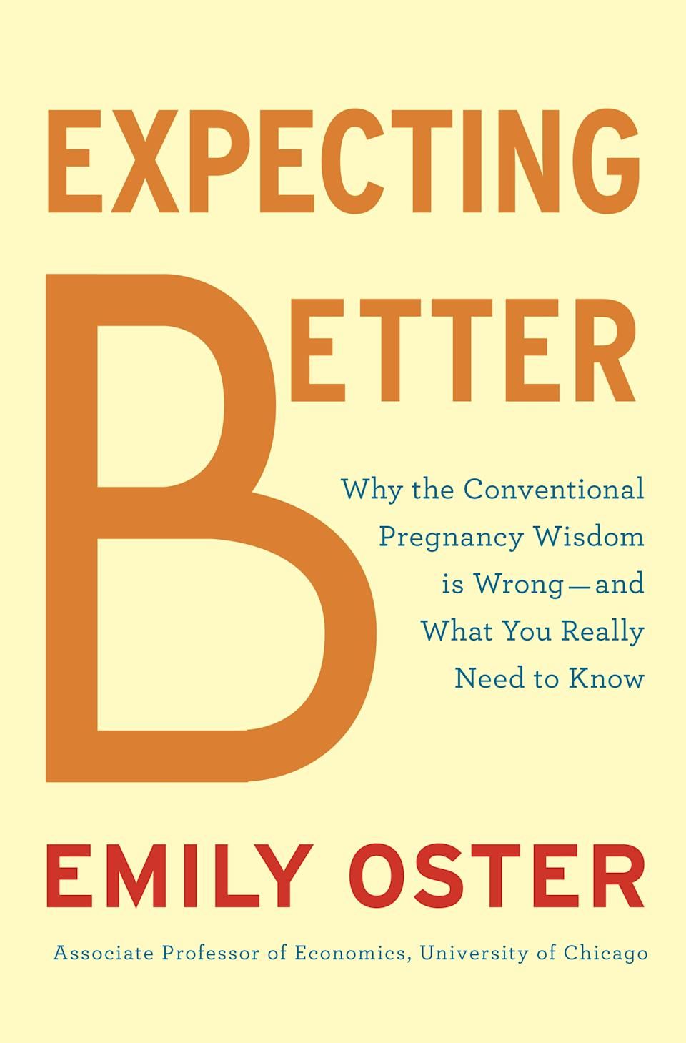 "This book cover image released by Penguin Press shows ""Expecting Better: Why the Conventional Pregnancy Wisdom Is Wrong-and What You Really Need to Know,"" by Emily Oster. (AP Photo/Penguin Press)"