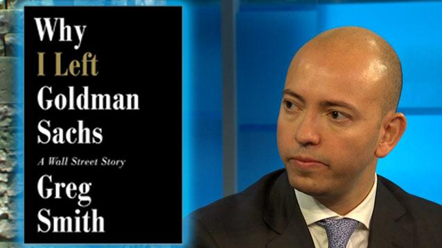 Why Greg Smith Left Goldman Sachs