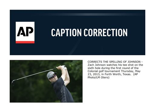 CORRECTS THE SPELLING OF JOHNSON - Zach Johnson watches his tee shot on the sixth hole during the first round of the Colonial golf tournament Thursday, May 23, 2013, in Forth Worth, Texas