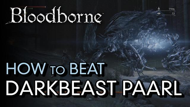 How to Beat Darkbeast Paarl - Bloodborne Boss Guide
