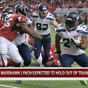 Michael Robinson: Seattle Seahawks running back Marshawn Lynch holding out of Seattle Seahawks training camp