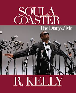 """This image provided by SmileyBooks shows the cover of R. Kelly's """"Soulacoaster: The Diary of Me."""" The book recounts the creative and family life of a once-in-a-generation performer and musician. (AP Photo/SmileyBooks)"""