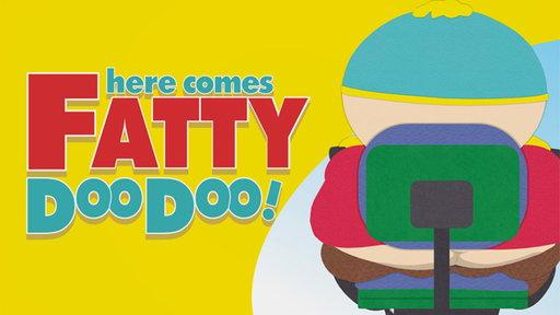 Here Comes Fatty Doo Doo!