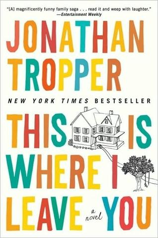 This Is Where I Leave You by Jonathan Tropper, at Barnes and Noble