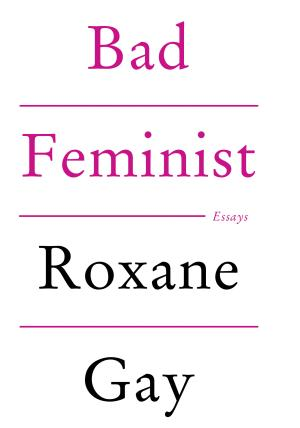 """This photo provided by Harper Perennial shows the cover of the book, """"Bad Feminist: Essays"""" (Harper Perennial), by Roxane Gay. (AP Photo/Harper Perennial)"""