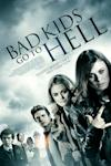 Poster of Bad Kids Go To Hell