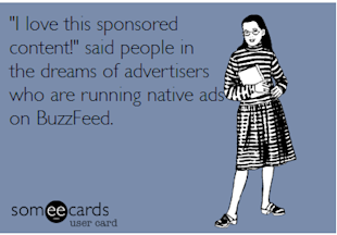 What Advertising Is, What Advertising Isn't, and What It May Be image someecards Native Ads1