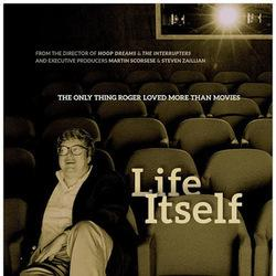 """Life Itself"" -- Roger Ebert and the Everlasting Power of Movie Criticism"